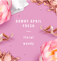 Downy April Fresh. floral, woody