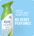 Gently cleans away odors with no heavy perfumes