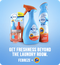 GET FRESHNESS BEYOND THE LAUNDRY ROOM. FEBREZE + TIDE.