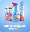 Odors out. Paradise In. Febreze + Gain