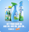 Get your gain on. And on. And on. And on...Febreze + Gain
