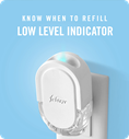 Know when to refill. Low level indicator