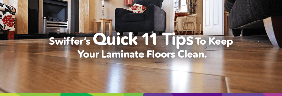 11 Quick Tips To Clean Your Laminate Floors Swiffer